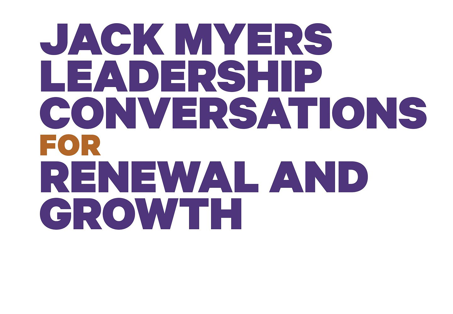 Jack Myers Leadership Conversations -- May / June Schedule