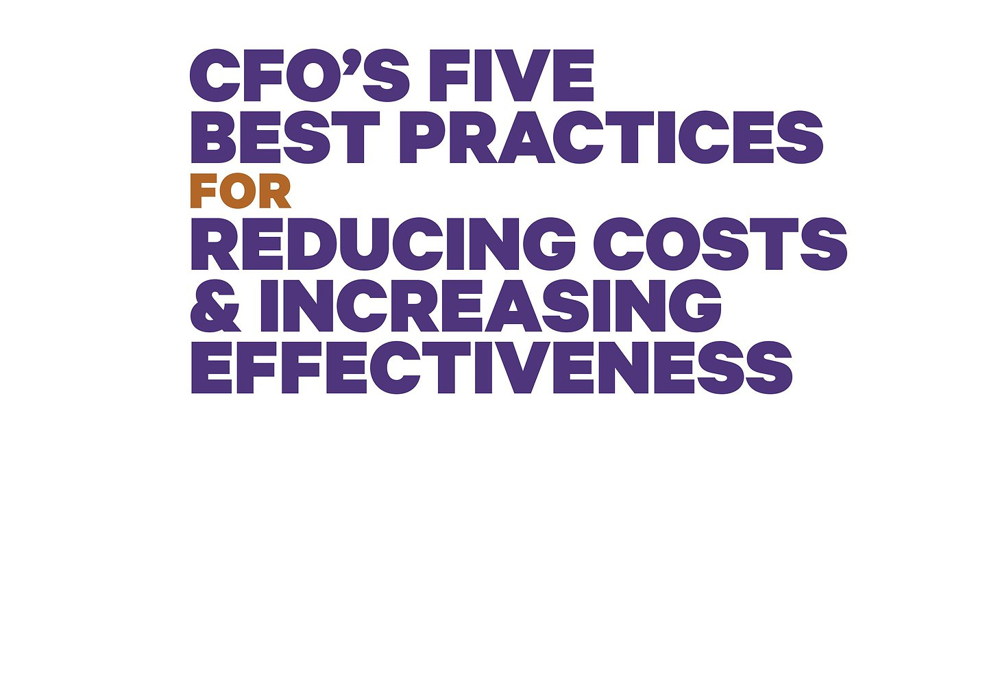CFO's Five Best Practices for Reducing Costs and Increasing Effectiveness