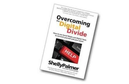 "Cover image for  article: ""Overcoming the Digital Divide: How to Use Social Media and Digital Tools to Reinvent Yourself and Your Career"" - An Excerpt from the Introduction - Shelly Palmer and Mike Raffensperger"