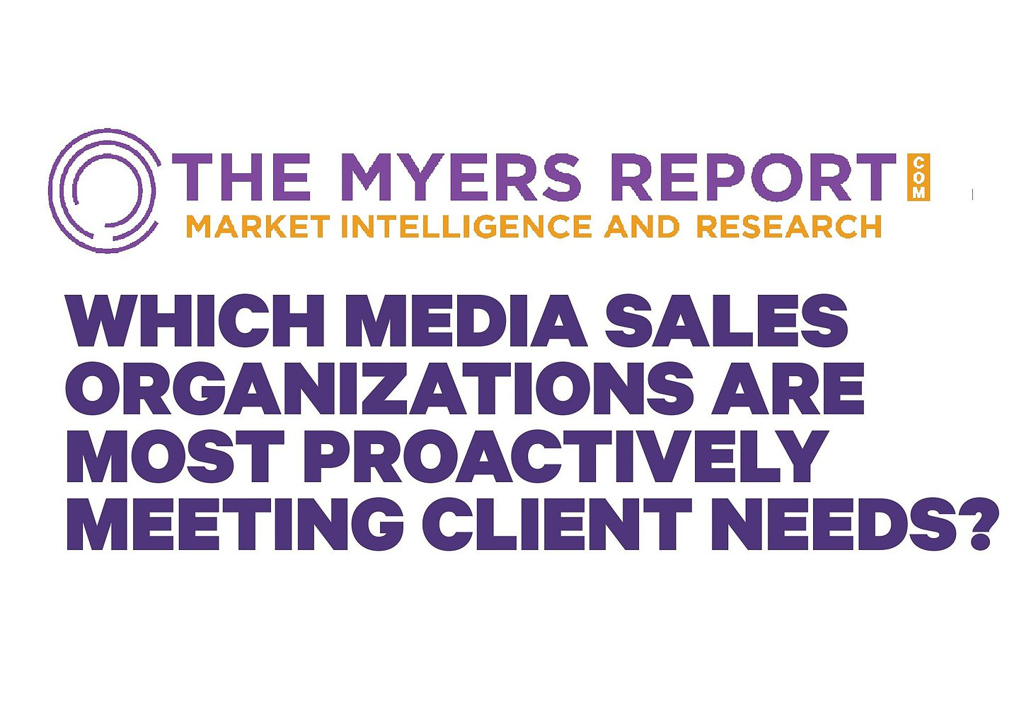 Which Media Sales Organizations are Most Proactively Meeting Client Needs?