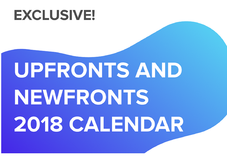 Exclusive: Upfront and Digital NewFronts Calendar for 2018