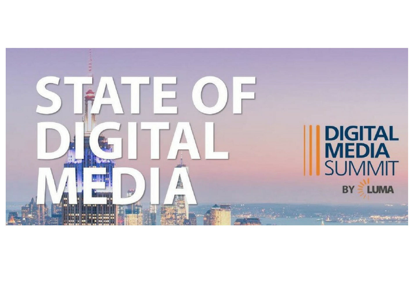 LUMA's State of Digital Media -- Download Here