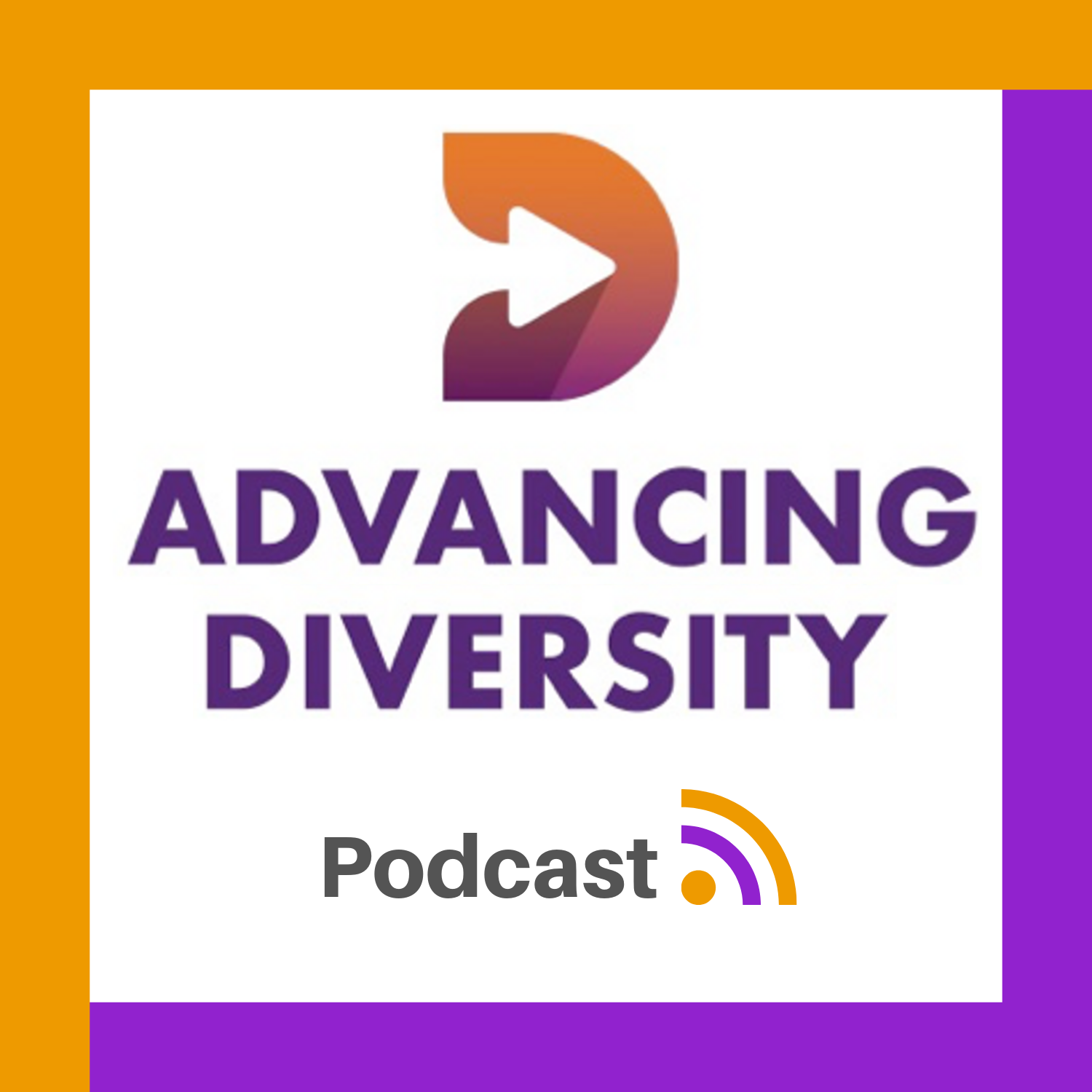 Advancing Diversity Podcast
